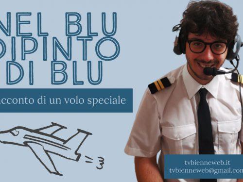 """Nel blu dipinto di blu: Il racconto di un volo """"speciale"""" (video)"""