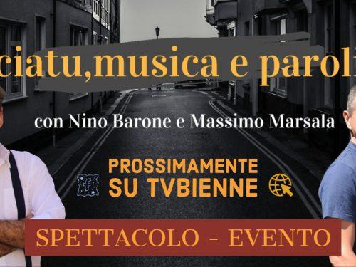 Barone e Marsala preparano Ciatu, musica e paroli: Spettacolo – evento per il web